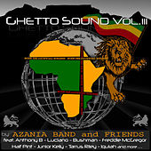 Ghetto Sound Vol. III by Azania Band and Friends