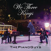 We Three Kings by The Piano Guys