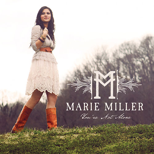 You're Not Alone (Single) by Marie Miller