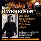 Raykhelson: Jazz Suite / Little Symphony in G Minor / Reflections / Adagio by Various Artists