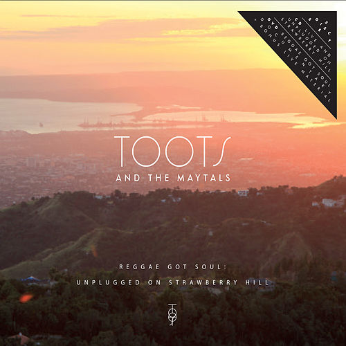 Unplugged On Strawberry Hill by Toots and the Maytals