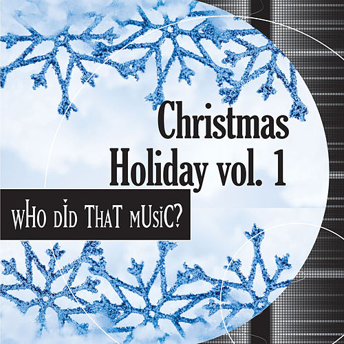 Christmas Holiday Vol. 1 - Favorite Fun Yuletide Melodies by Holiday Music Ensemble