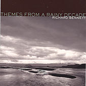 Themes From A Rainy Decade by Richard Bennett