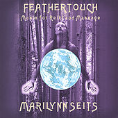 Feathertouch: Music for Reiki & Massage by Marilynn Seits