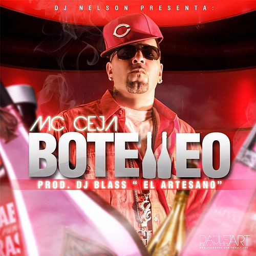 Botelleo (Remix) [feat. DJ Blass & Guelo Star] by MC Ceja