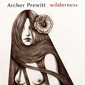 Wilderness by Archer Prewitt