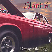 Driving to the edge by Slant 6