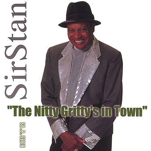 The Nitty Gritty's in Town by Sir Stan