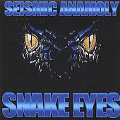 Snake Eyes by Seismic Anamoly