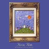 Children's First Songs by Kevin Roth
