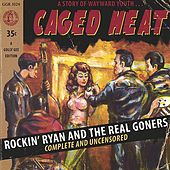Caged Heat by Rockin' Ryan & The Real Goners