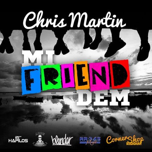 Mi Friend Dem - Single by Chris Martin