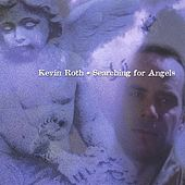 Searching For Angels by Kevin Roth