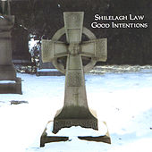 Good Intentions by Shilelagh Law