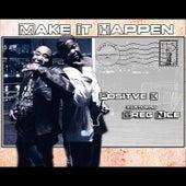 Make It Happen by Positive K