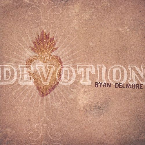 Devotion by Ryan Delmore