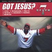 Got Jesus? by Seven