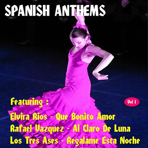 Spanish Anthems, Vol. 1 by Various Artists