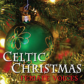 Celtic Christmas: Female Voices by Christmas Choir