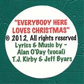 Everybody Here Loves Christmas by Alan O'Day