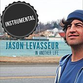 In Another Life (Instrumental) by Jason LeVasseur