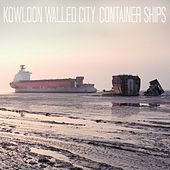 Container Ships by Kowloon Walled City