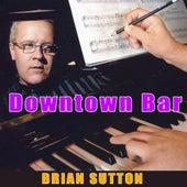 Downtown Bar by Brian Sutton