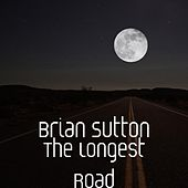 The Longest Road by Brian Sutton