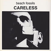 Careless by Beach Fossils