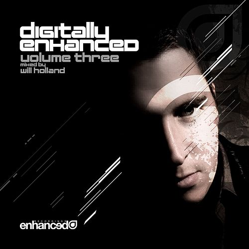 Digitally Enhanced Volume Three, Mixed by Will Holland by Various Artists