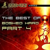 The Best Of Boshed Hard Part 4 - EP by Various Artists