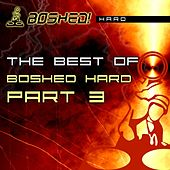 The Best Of Boshed Hard Part 3 - EP by Various Artists