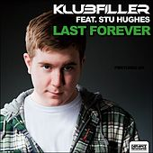 Last Forever (feat. Stu Hughes) by Klubfiller