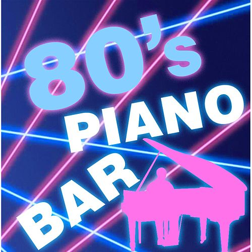 80's Piano Bar by Piano Tribute Players