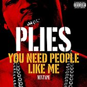 You Need People Like Me 1 by Plies