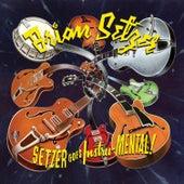 Setzer Goes Instru-MENTAL! by Brian Setzer