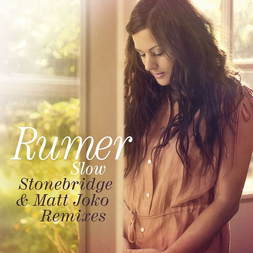 Slow (Stonebridge and Matt Joko remixes) von Rumer