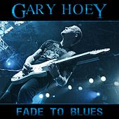 Fade To Blues by Gary Hoey