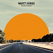 Restless Heart by Matt Hires