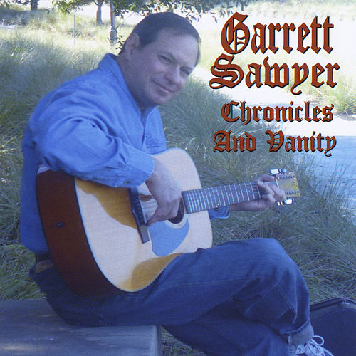 Chronicles and Vanity by Garrett Sawyer