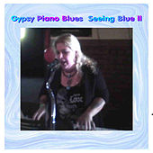 Seeing Blue ll by Gypsy Piano Blues