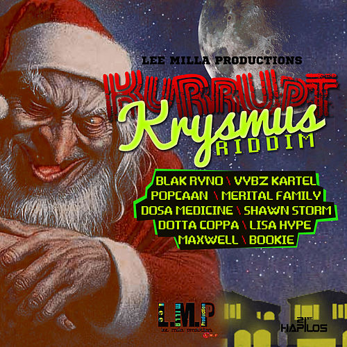 Kurrupt Krysmus Riddim by Various Artists