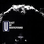 East of Underground by Various Artists