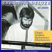 Chopin, Scriabine, Rachmaninov & Khatchaturian: Piano Recital by Christophe Deluze