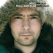 Roll Roll And Flee by Nikola Sarcevic