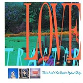 This Ain't No Outer Space Ship by Love Tractor