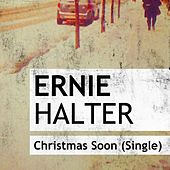 Christmas Soon by Ernie Halter
