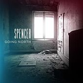 Going North (Radio Edit) by Spencer