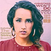 Christmas Won't Do Without You (feat. The Passenger String Quartet) by Tess Henley