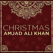 Christmas by Amjad Ali Khan
